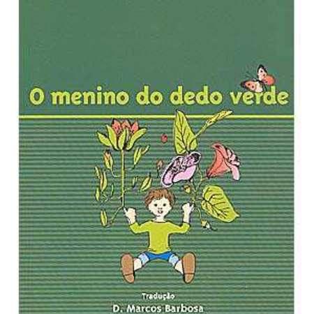 *O menino do dedo verde* - Maurice Druon