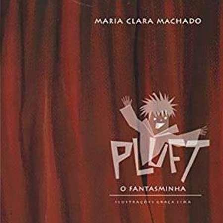 *Pluft o Fantasminha* - Maria Clara Machado